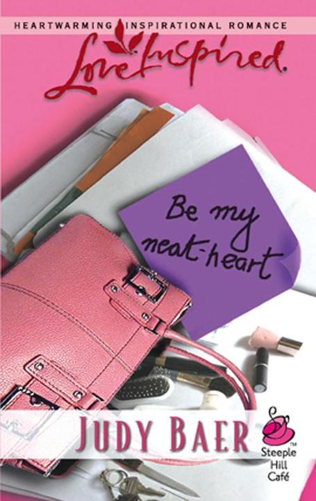 Be My Neat-Heart (Mills & Boon Love Inspired) (Steeple Hill Café, Book 1)