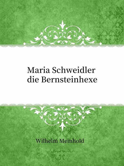Maria Schweidler die Bernsteinhexe