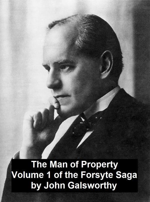 The Man of PropertyVolume 1 of the Forsyte Saga