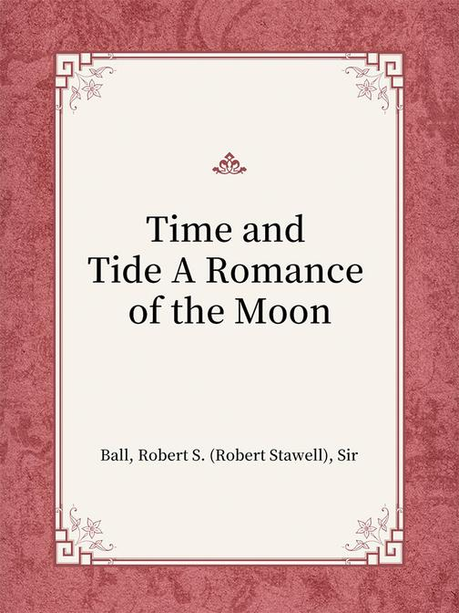 Time and Tide A Romance of the Moon