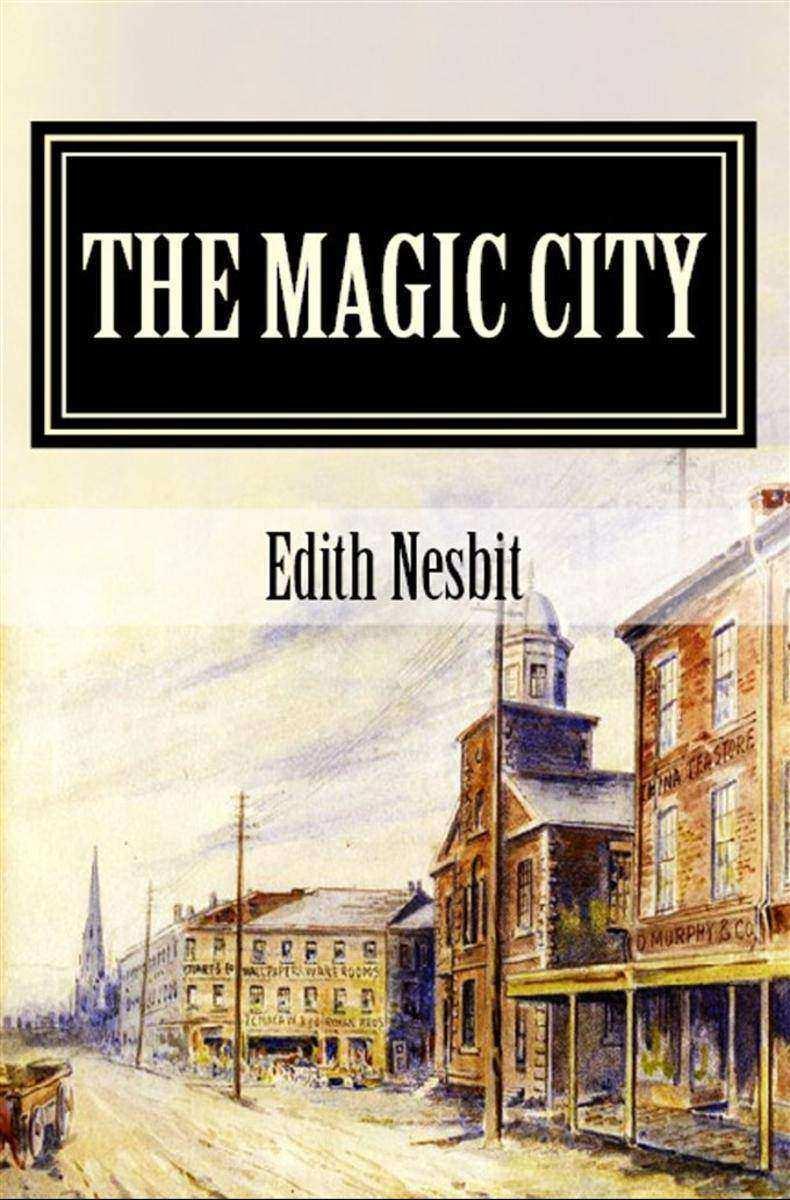 The Magic City: (Illustrated)