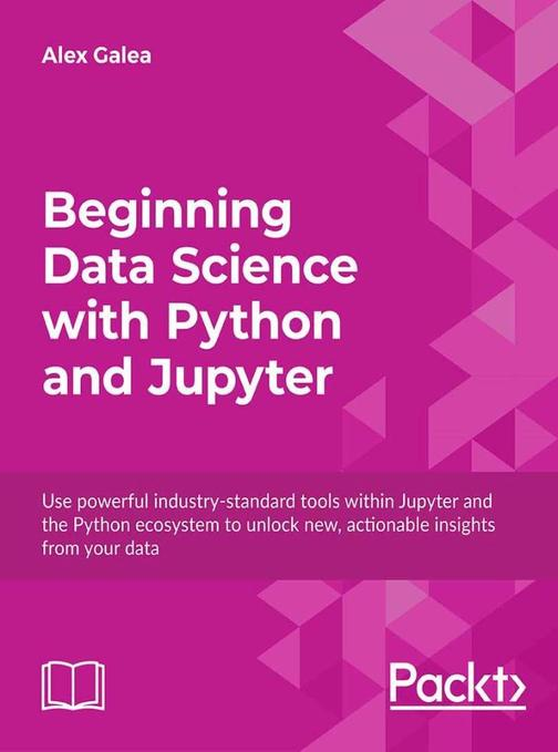 Beginning Data Science with Python and Jupyter