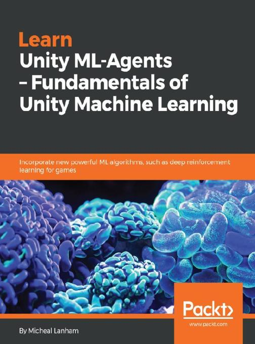Learn Unity ML-Agents – Fundamentals of Unity Machine Learning