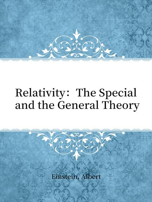 Relativity:The Special and the General Theory