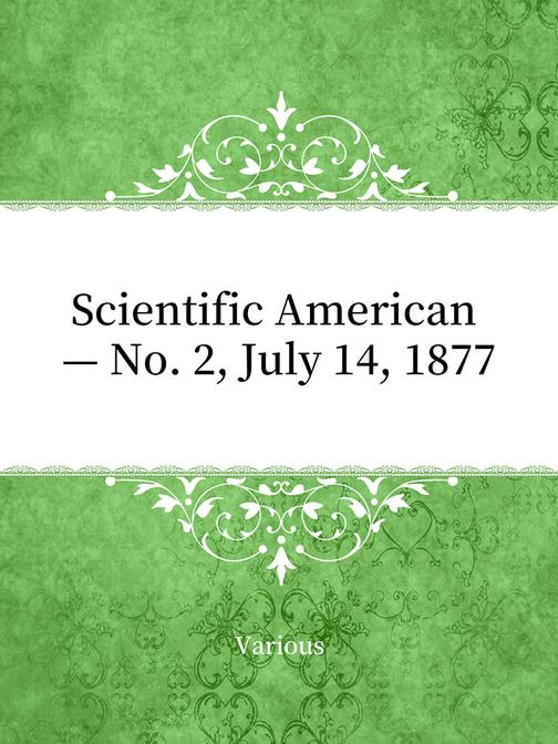 Scientific American — No. 2, July 14, 1877