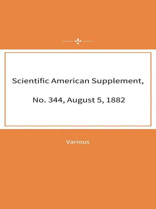 Scientific American Supplement, No. 344, August 5, 1882?