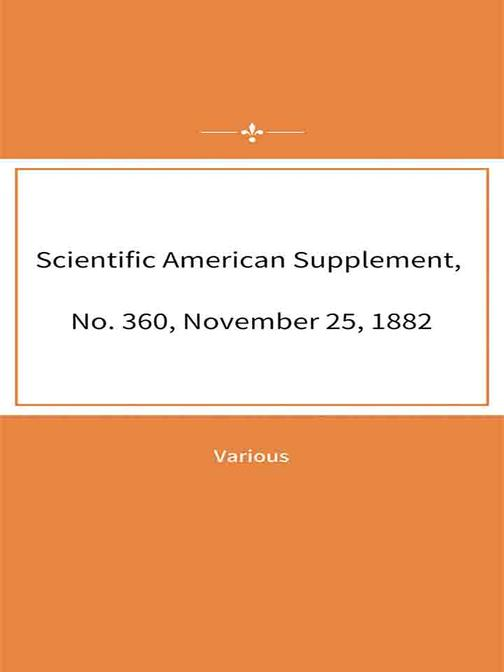 Scientific American Supplement, No. 360, November 25, 1882