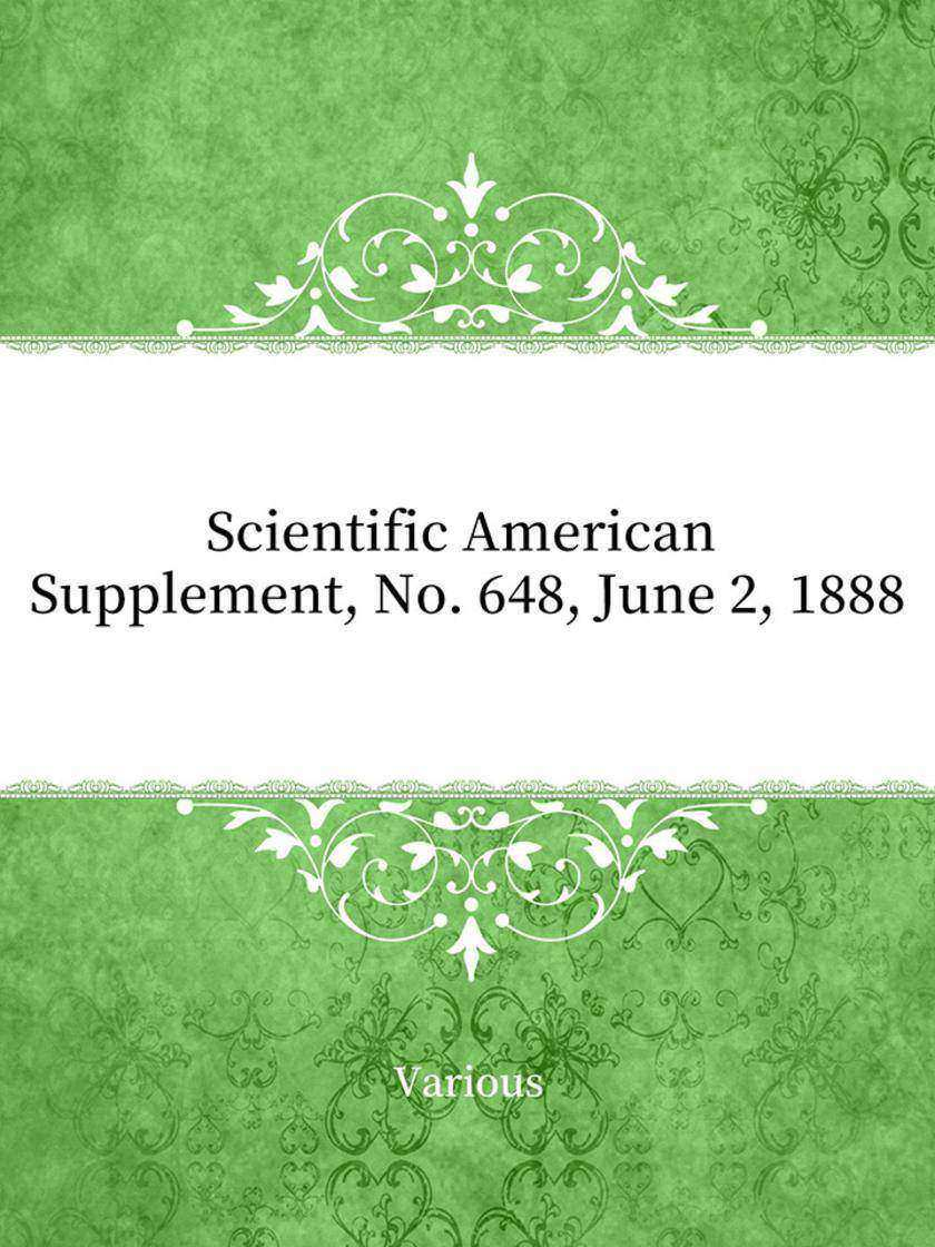 Scientific American Supplement, No. 648, June 2, 1888