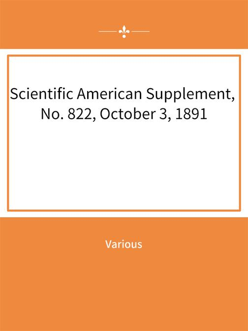 Scientific American Supplement, No. 822, October 3, 1891