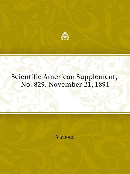 Scientific American Supplement, No. 829, November 21, 1891