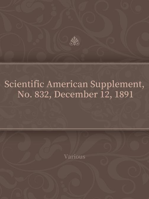 Scientific American Supplement, No. 832, December 12, 1891