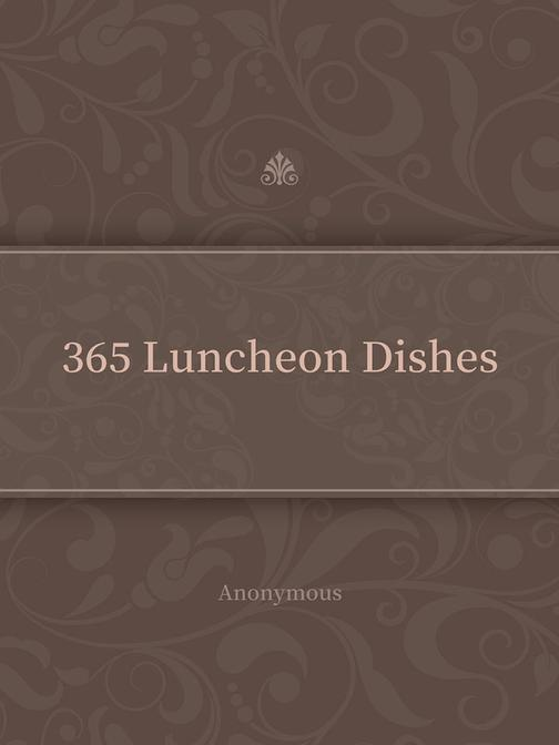 365 Luncheon Dishes