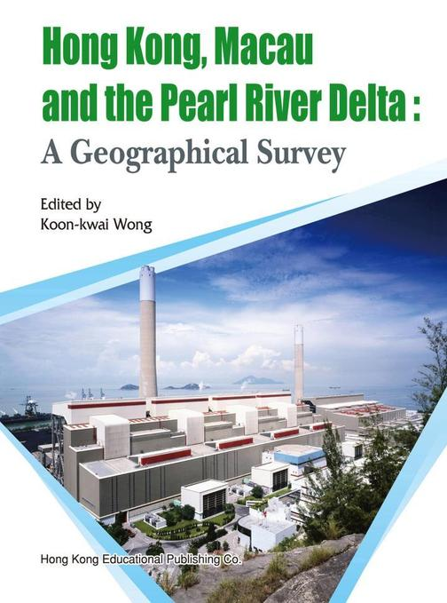 Hong Kong, Macau and the Pearl River Delta: A Geographical Survey