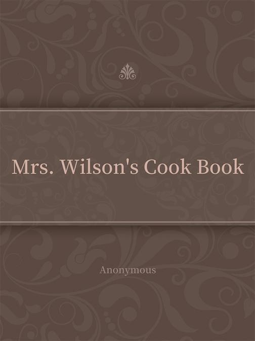 Mrs. Wilson's Cook Book