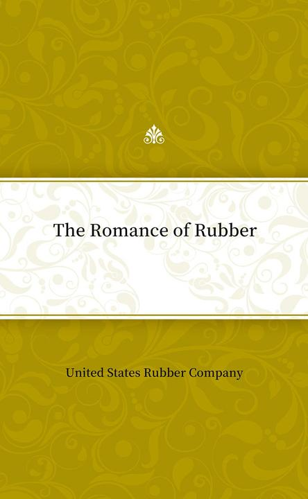 The Romance of Rubber