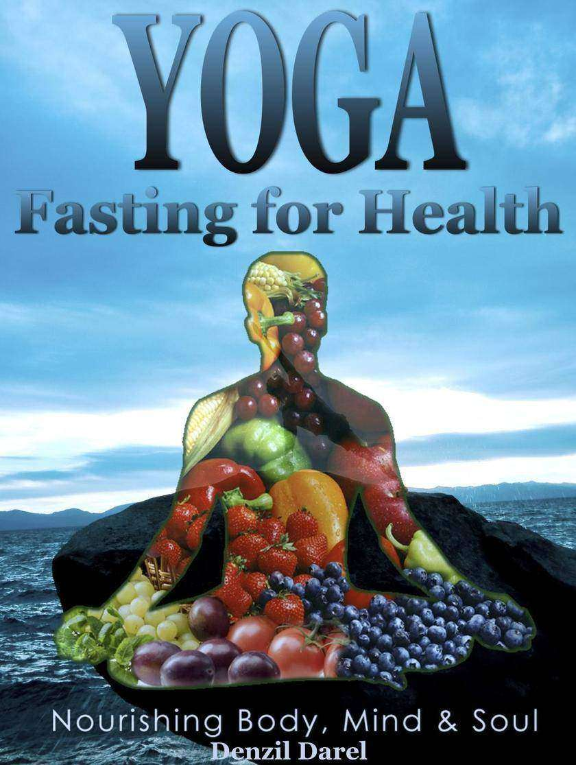 Yoga:Fasting And Eating For Health