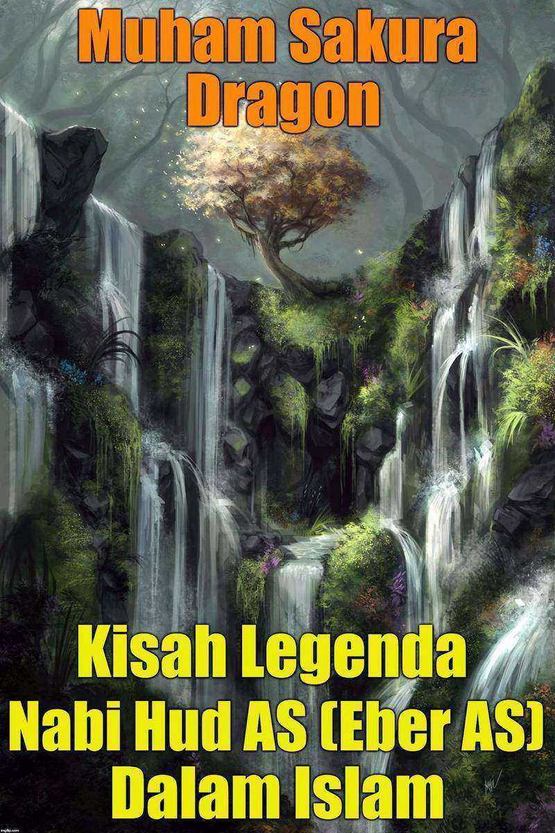 Kisah Legenda Nabi Hud AS (Eber AS) Dalam Islam