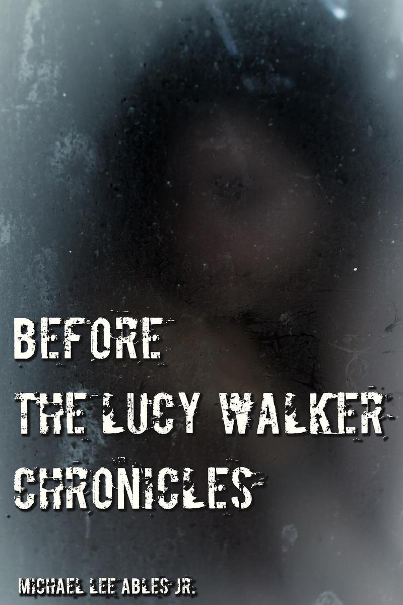 Before The Lucy Walker Chronicles