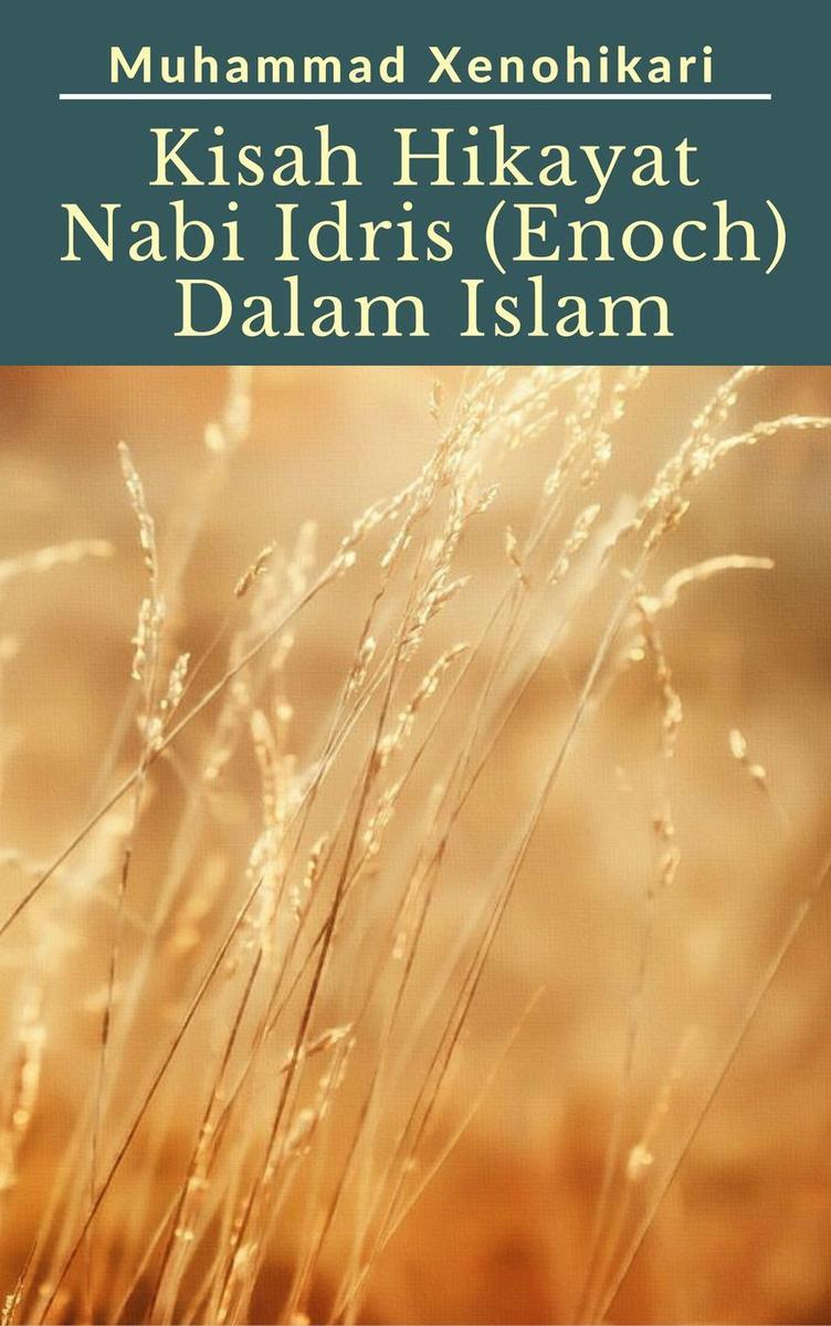 Kisah Hikayat Nabi Idris AS (Enoch) Dalam Islam