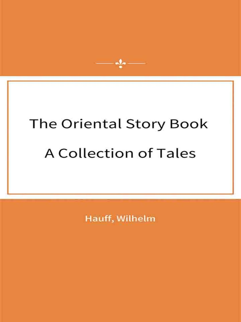 The Oriental Story Book A Collection of Tales