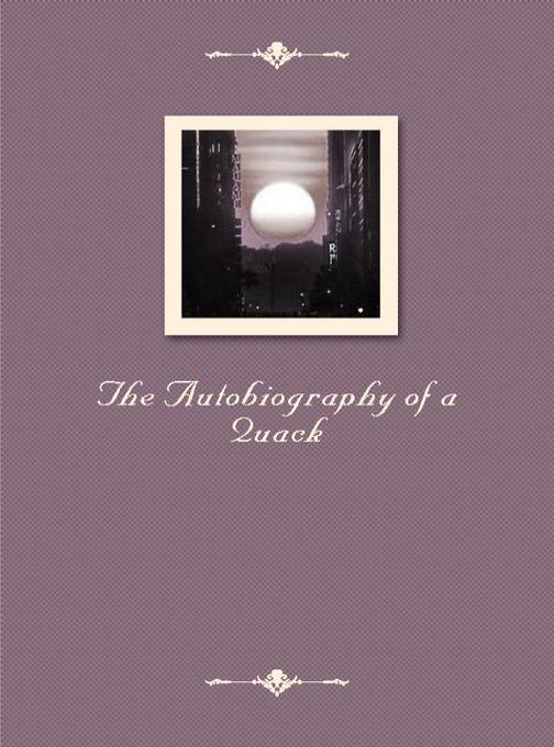 The Autobiography of a Quack