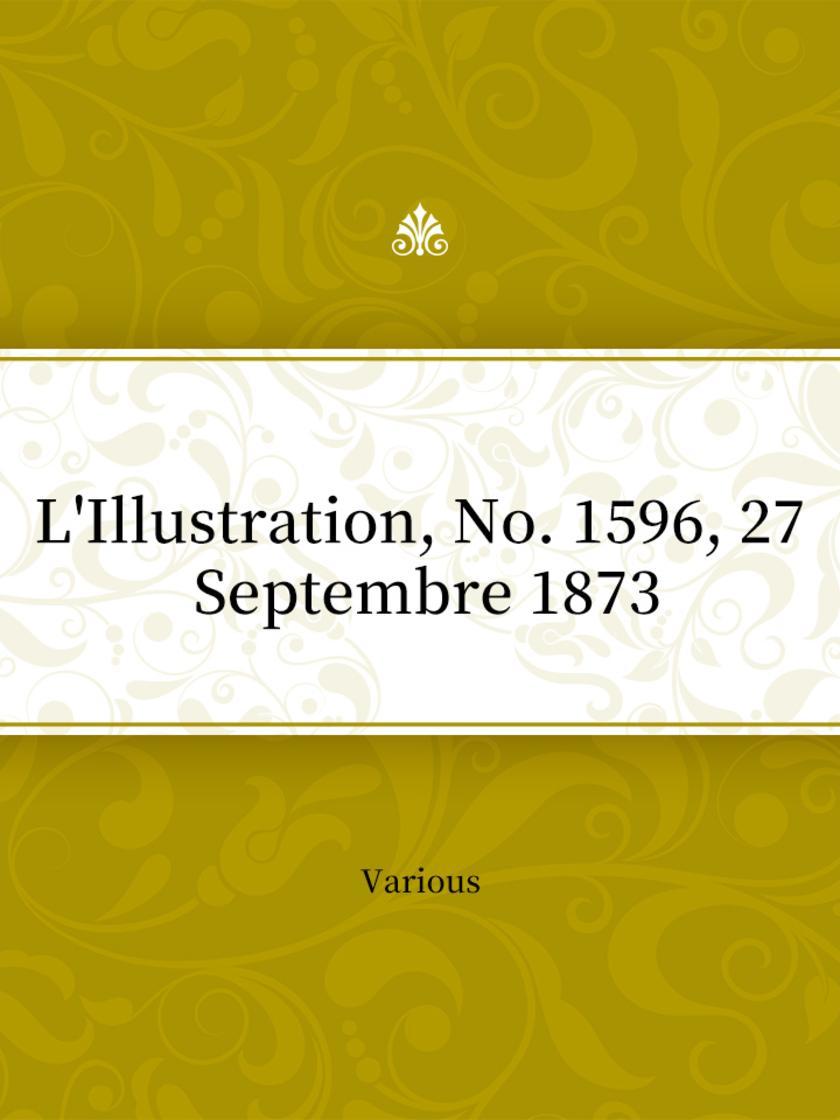 L'Illustration, No. 1596, 27 Septembre 1873
