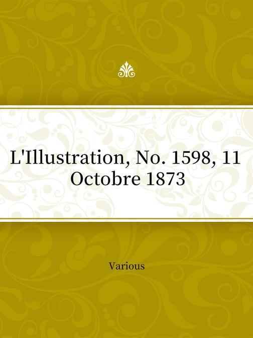 L'Illustration, No. 1598, 11 Octobre 1873