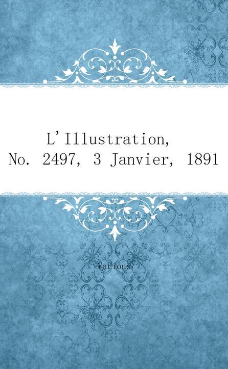 L'Illustration, No. 2497, 3 Janvier, 1891