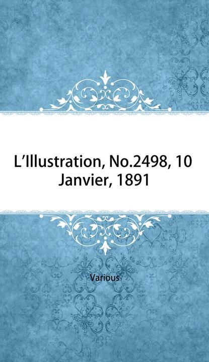 L'Illustration, No. 2498, 10 Janvier, 1891