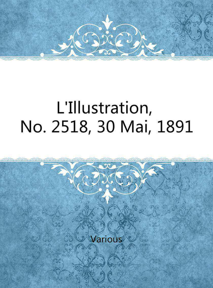 L'Illustration, No. 2518, 30 Mai, 1891