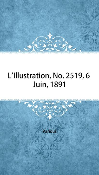 L'Illustration, No. 2519, 6 Juin, 1891