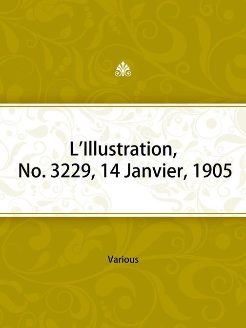 L'Illustration, No. 3229, 14 Janvier, 1905