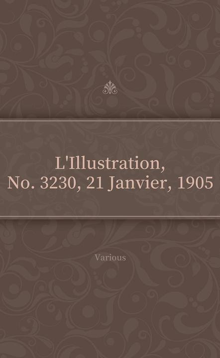 L'Illustration, No. 3230, 21 Janvier, 1905