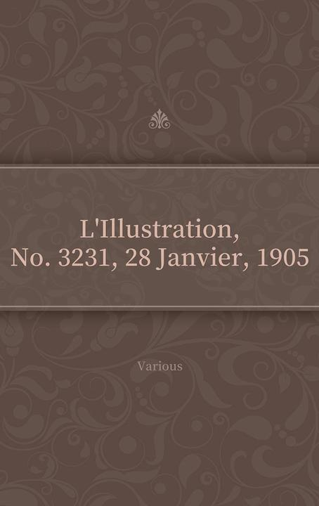 L'Illustration, No. 3231, 28 Janvier, 1905