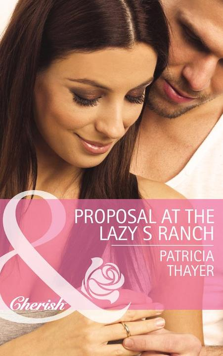 Proposal at the Lazy S Ranch (Mills & Boon Cherish) (Slater Sisters of Montana,