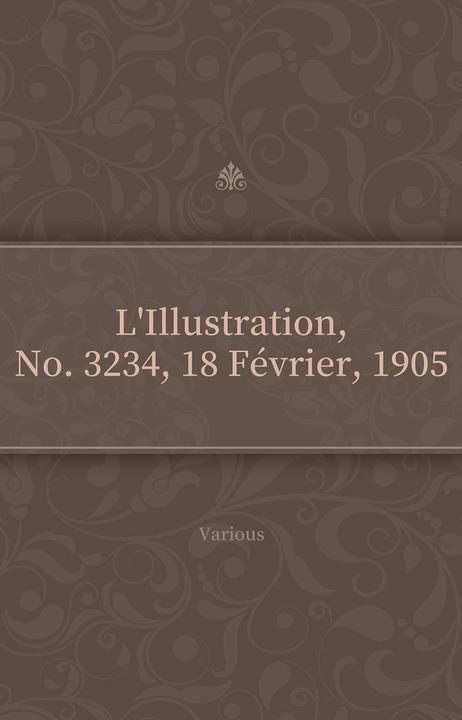 L'Illustration, No. 3234, 18 Février, 1905