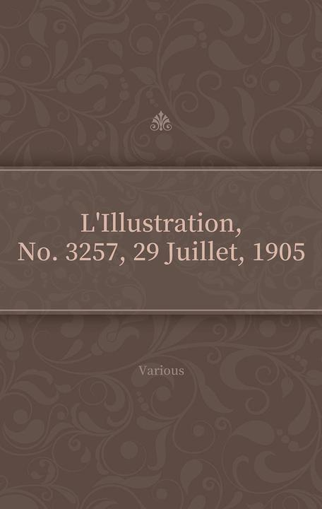 L'Illustration, No. 3257, 29 Juillet, 1905