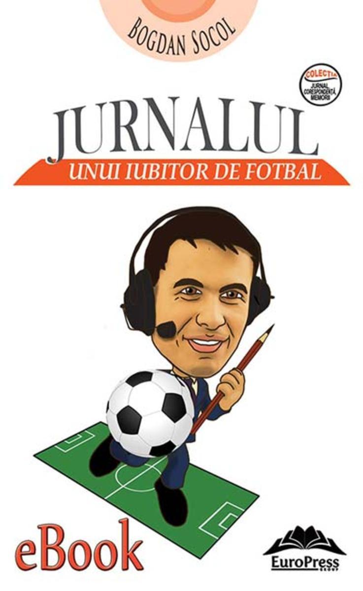 Jurnalul unui iubitor de fotbal