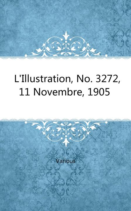 L'Illustration, No. 3272, 11 Novembre, 1905