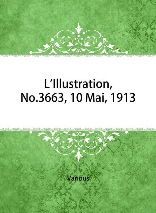 L'Illustration, No. 3663, 10 Mai, 1913