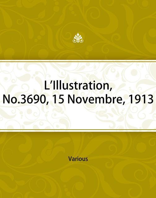 L'Illustration, No. 3690, 15 Novembre, 1913