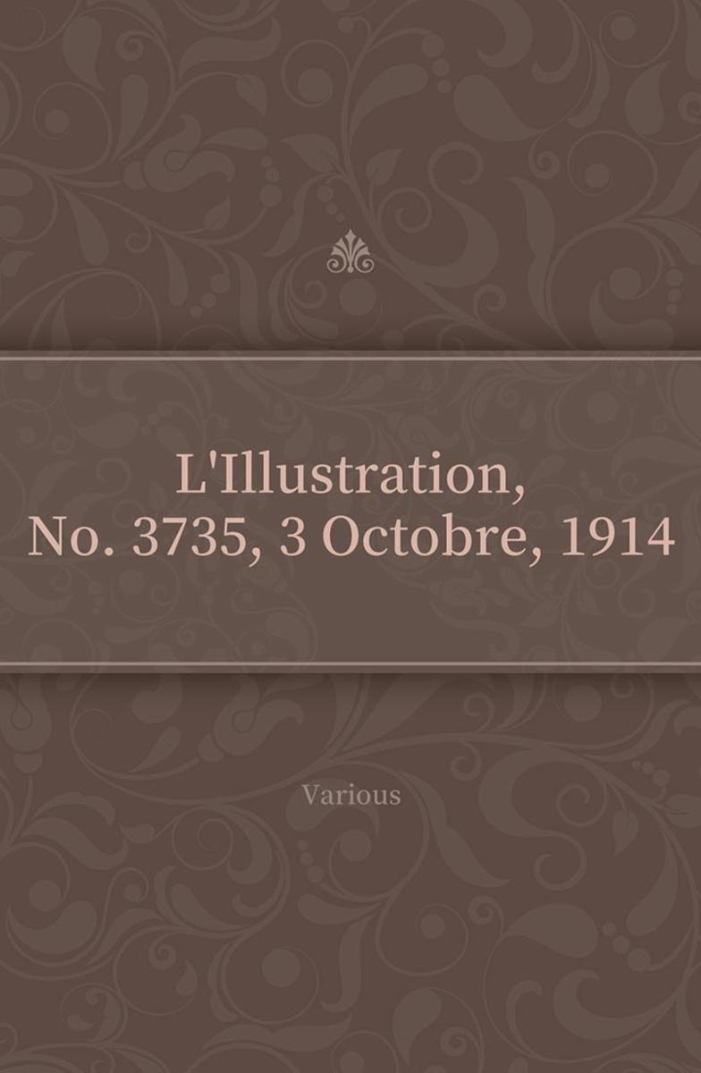 L'Illustration, No. 3735, 3 Octobre, 1914