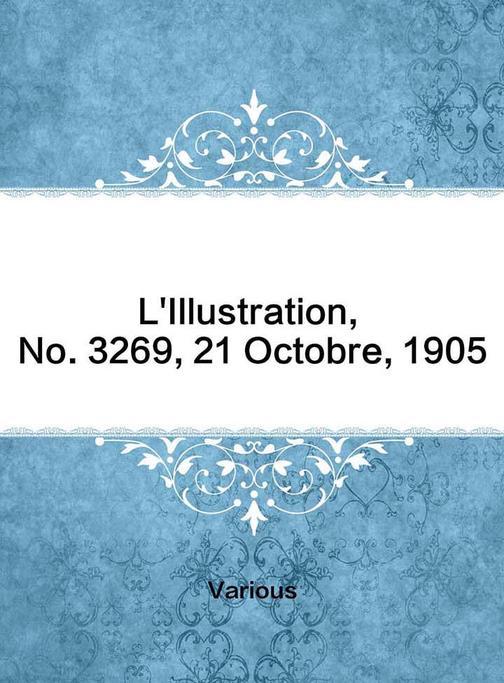 L'Illustration, No. 3269, 21 Octobre, 1905