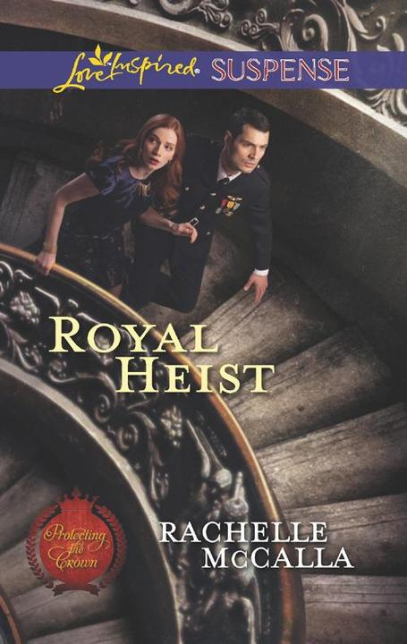 Royal Heist (Mills & Boon Love Inspired Suspense) (Protecting the Crown, Book 3)