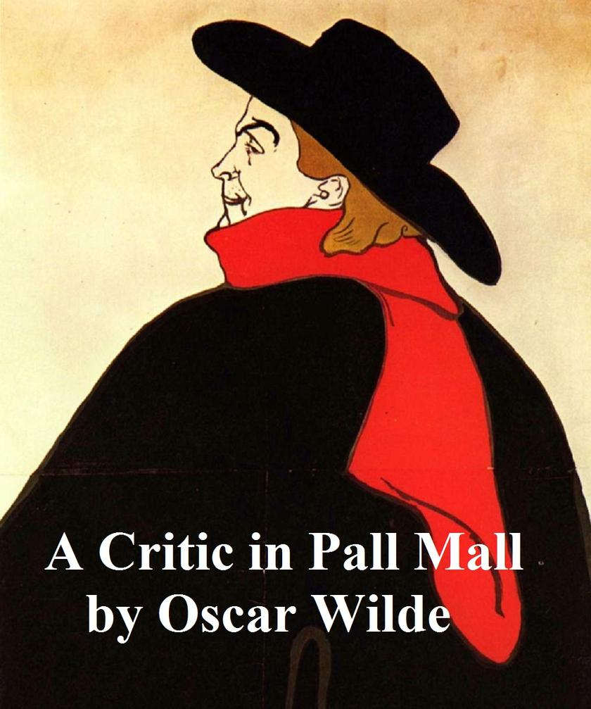 A Critic in Pall Mall: Extracts from reviews and miscellanies