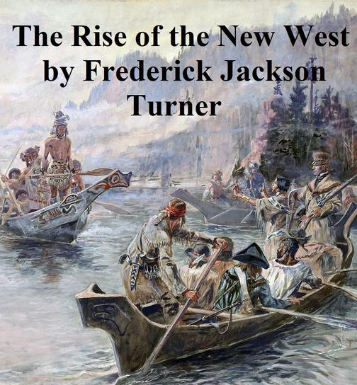The Rise of the New West 1819-1829