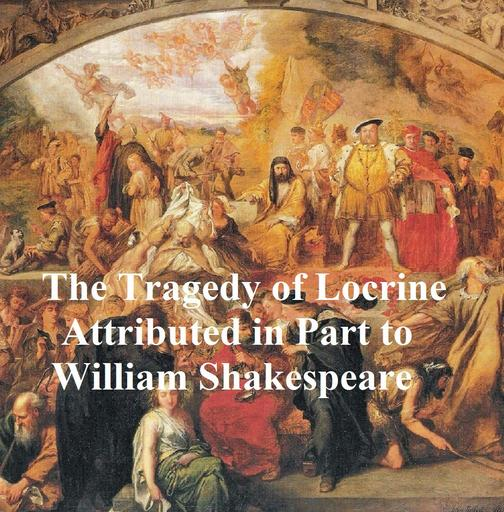 The Lamentable Tragedy of Locrine, Shakespeare Apocrypha