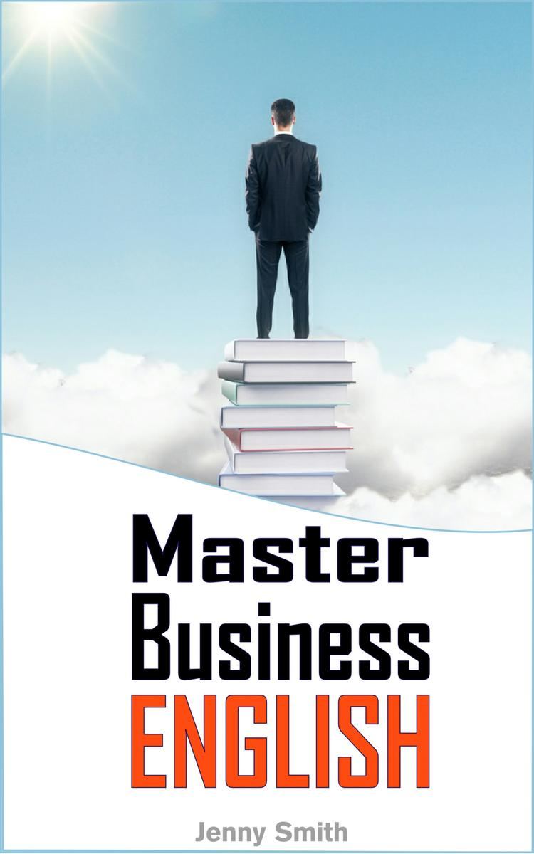 Master Business English:90 Words and Phrases to Take You to the Next Level
