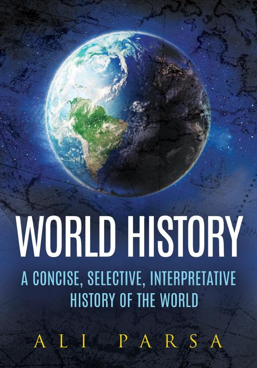 World History:A Concise, Selective, Interpretive History of the World