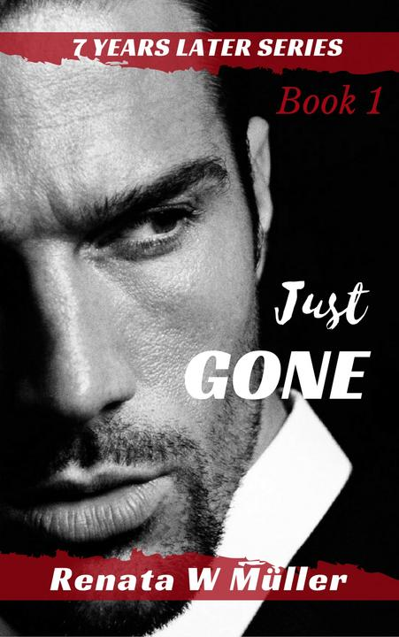 Just GONE:Book 1 of 2 of the 7 Years Later Series